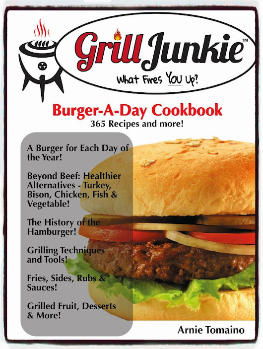 GrillJunkie Burger A Day Cookbook Review by Arnie F Tomaino