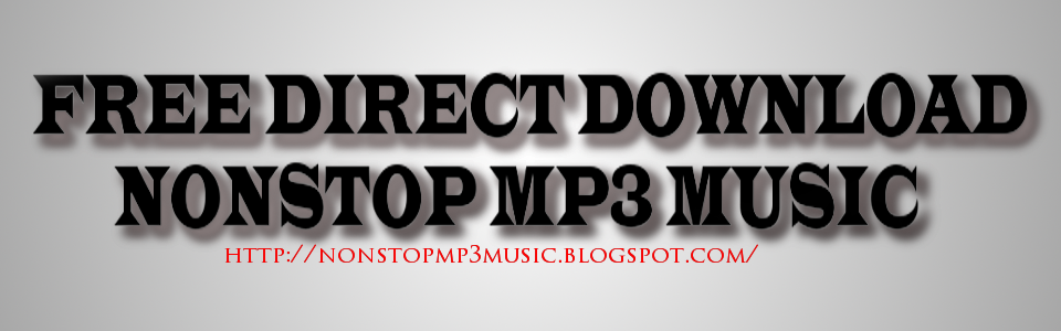 Free Direct Download Nonstop Mp3 Music