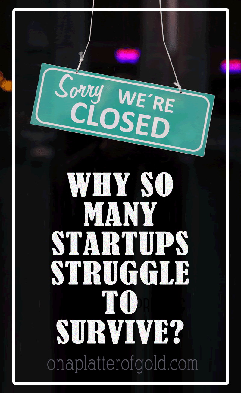 Top 5 Reasons Why So Many Startup Businesses Struggle To Survive