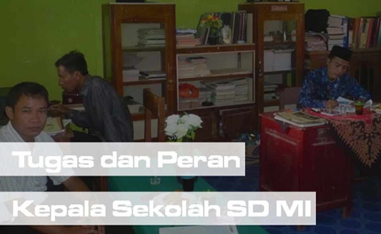 Tugas dan Peran Kepala Sekolah SD MI