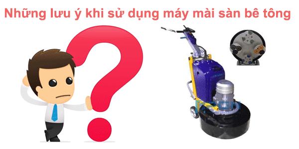 Những lưu ý khi sử dụng máy mài nền bê tông là gì