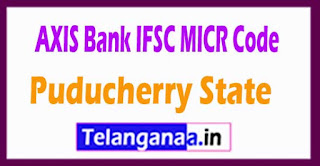 AXIS BANK IFSC MICR Code Puducherry State