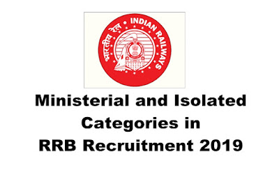Ministerial and Isolated Categories in RRB Recruitment 2019. Online Apply. Last Date:07.04.2019
