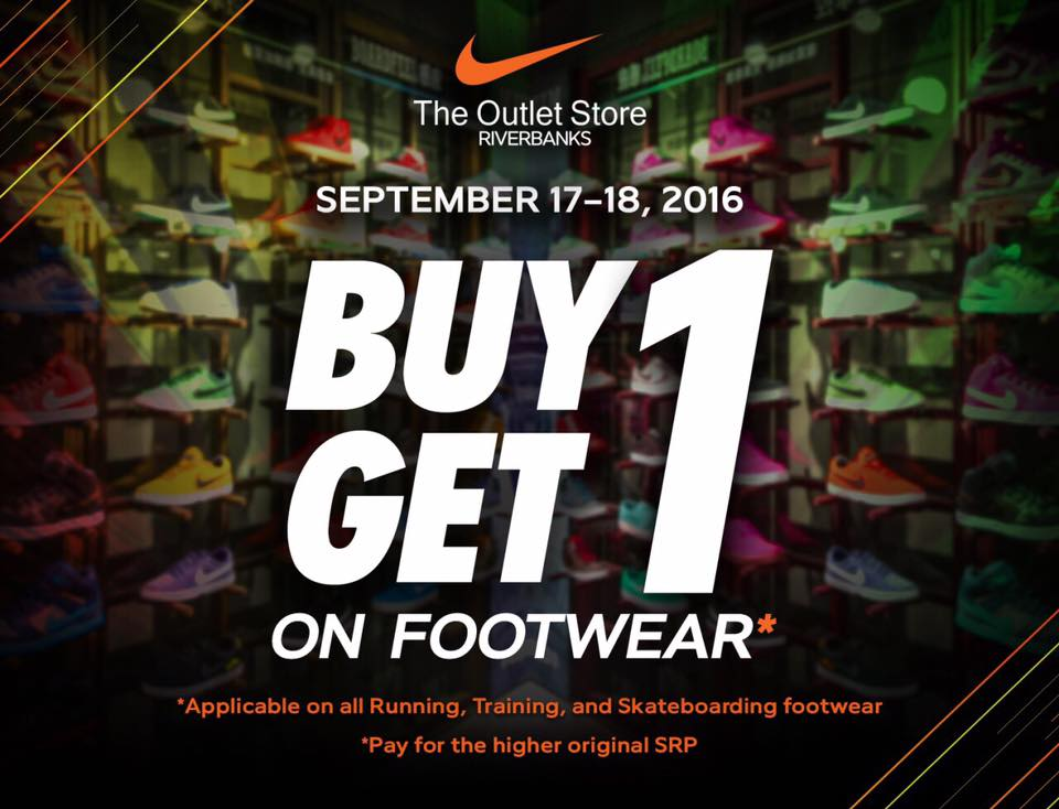 3f33f1147 Heading to Marikina this weekend? Check out the Nike Factory Outlet Store  Riverbanks Buy 1 Get 1 Promo! Buy 1 Nike running, training and  skateboarding ...