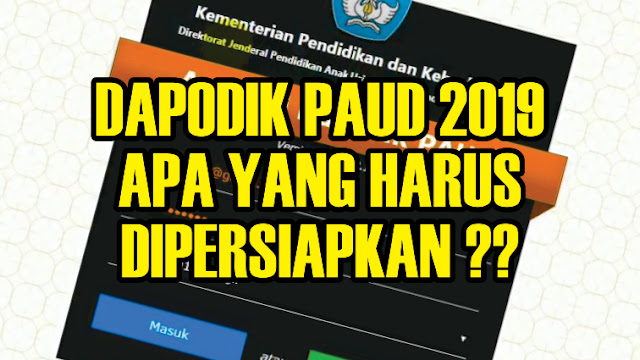 Dapodik PAUD 2019, Apa Yang Harus Dipersiapkan? - Dapodik ...