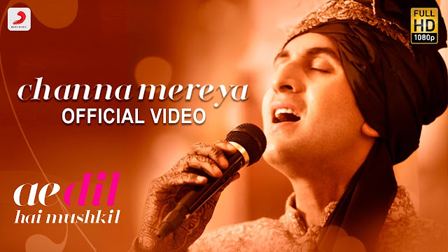 Channa Mereya Full HD Video Song – Ae Dil Hai Mushkil (2016)