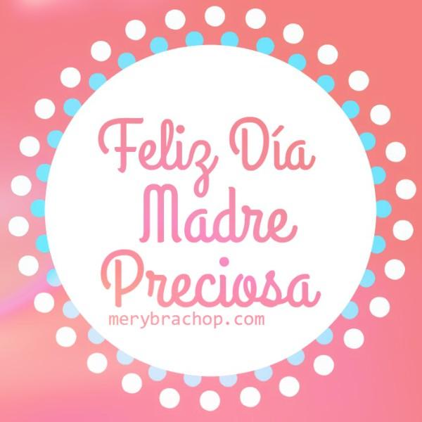 Imágenes con mensajes, saludos, frases para la madre, feliz día, feliz día de la madre, cumple mamá, mayo 2016, septiembre, palabras a mi mamá por Mery Bracho