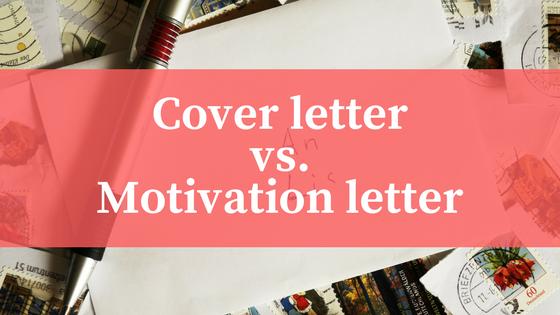 ความแตกต่างของ Motivation letter และ Cover letter แตกต่างกันอย่างไร