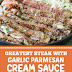 Greatest Steak with Garlic Parmesan Cream Sauce #steak #steakrecipes