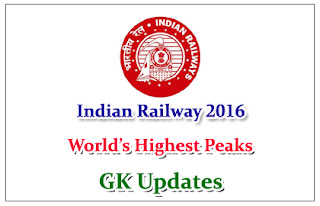 Important World's Highest Peaks For Railway and SSC CGL Exams