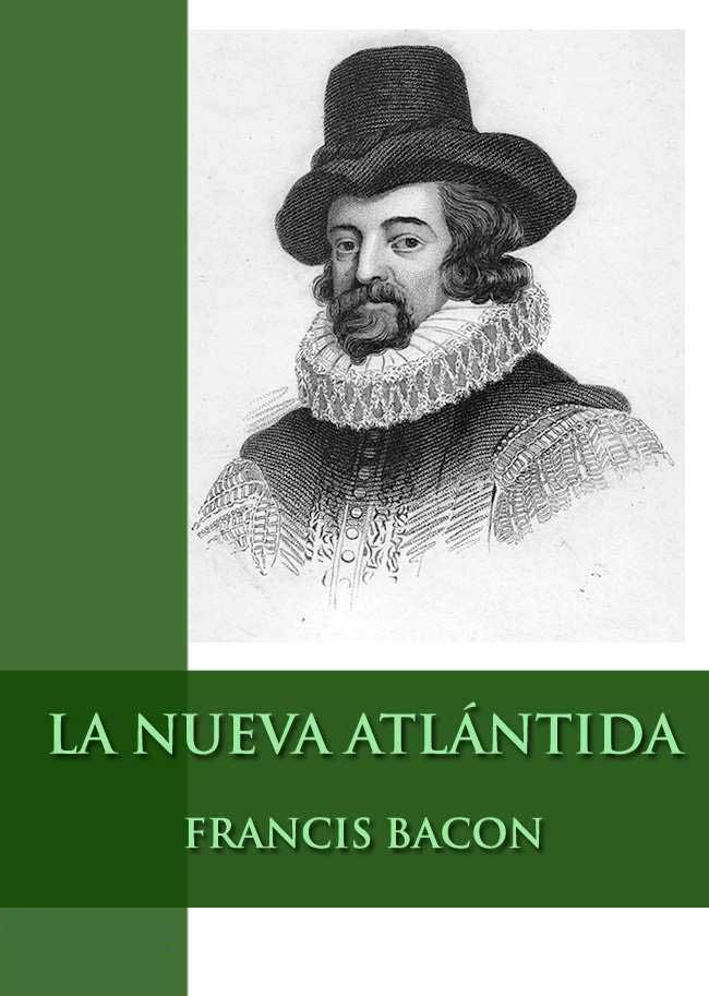 La nueva Atlántida – Francis Bacon de Verulamio