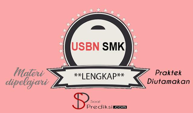 Lengkap! Latihan Soal USBN SMK 2019 disertai Kunci Jawaban (Online + PDF)