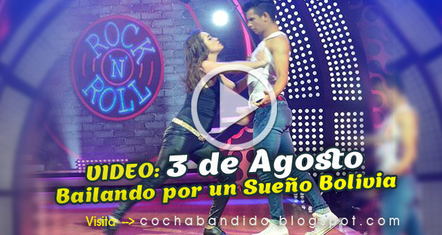 3agosto-Bailando Bolivia-cochabandido-blog-video