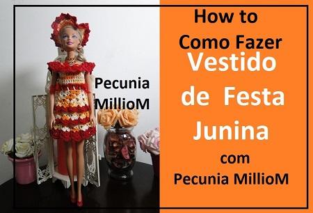 Como Fazer Vestido de Quadrilha ou Festa Junina de Croche Para Barbie Com Pecunia MillioM