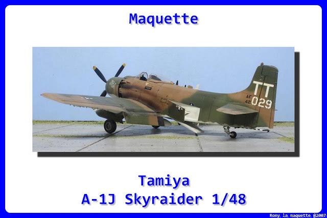 Maquette du Skyraider A-1J de Tamiya au 1/48.