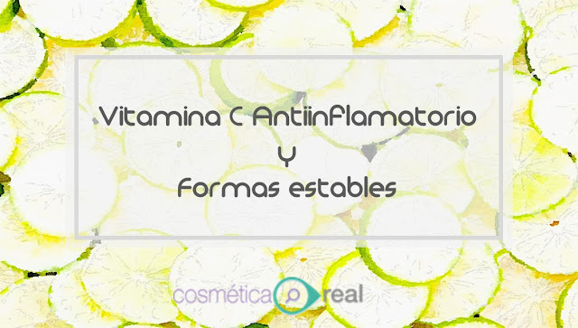 Vitamina C: Antinflamatorio y formas estables.