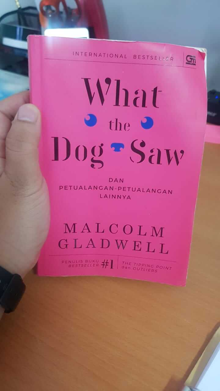 buku What The Dog Saw - Malcolm Gladwell
