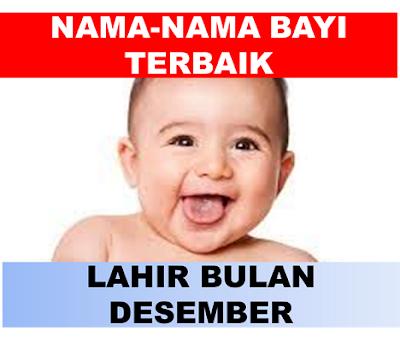 Nama-nama Bayi terbaik yang lahir dibulan Desember.