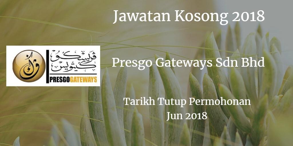 Jawatan Kosong Presgo Gateways Sdn Bhd Jun 2018