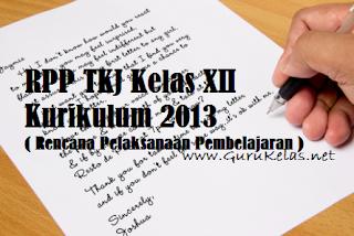 RPP TKJ Kelas XII Kurikulum 2013