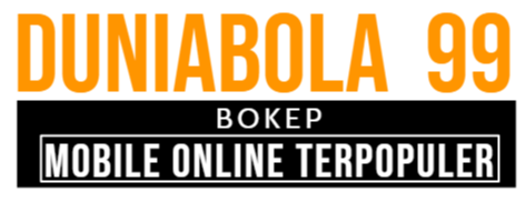 Duniabola99 Bokep Mobile Online