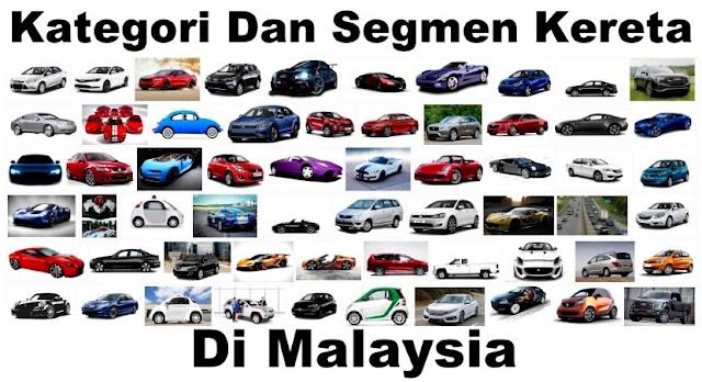 Klasifikasi Kategori & Segmen Kereta Di Malaysia