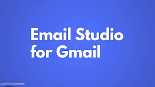 Email studio for GMail