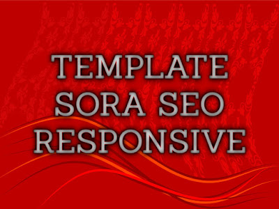 Template Terbaru 2017 Sora Seo Template Download Gratis
