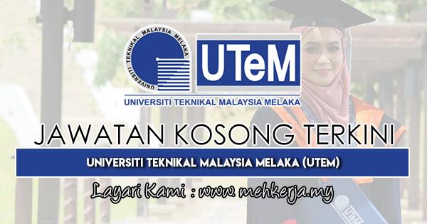 Jawatan Kosong Terkini 2019 di Universiti Teknikal Malaysia Melaka (UTeM)