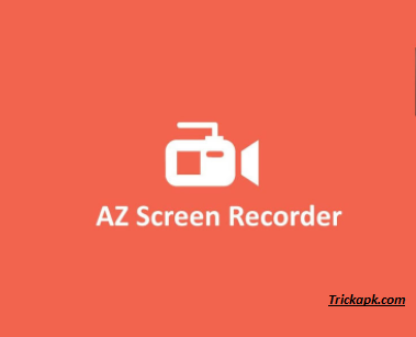 AZ Screen Recorder Latest Version App for Android / No Root Require