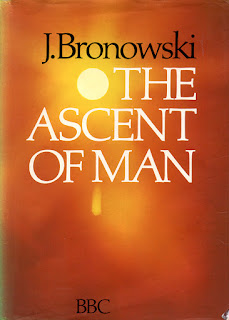 Jacob Bronowski: The Ascent of Man