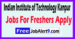 Indian Institute of Technology Kanpur Recruitment 2017 Jobs For Freshers Apply