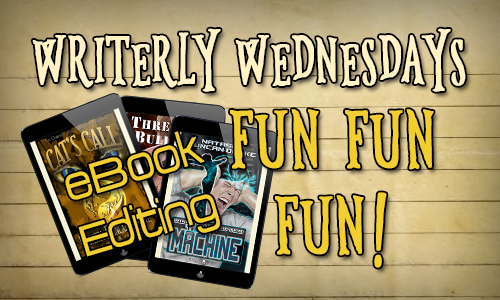 "Image of lined paper with 3 tablets showing eBook covers, with ""Writerly Wednesdays"" ""eBook Editing"" and ""Fun, Fun, Fun!"" over the top."