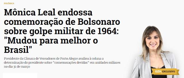 https://gauchazh.clicrbs.com.br/colunistas/kelly-matos/noticia/2019/03/monica-leal-endossa-comemoracao-de-bolsonaro-sobre-golpe-militar-de-1964-mudou-para-melhor-o-brasil-cjtrbd5r000pz01pnef1mfrqi.html