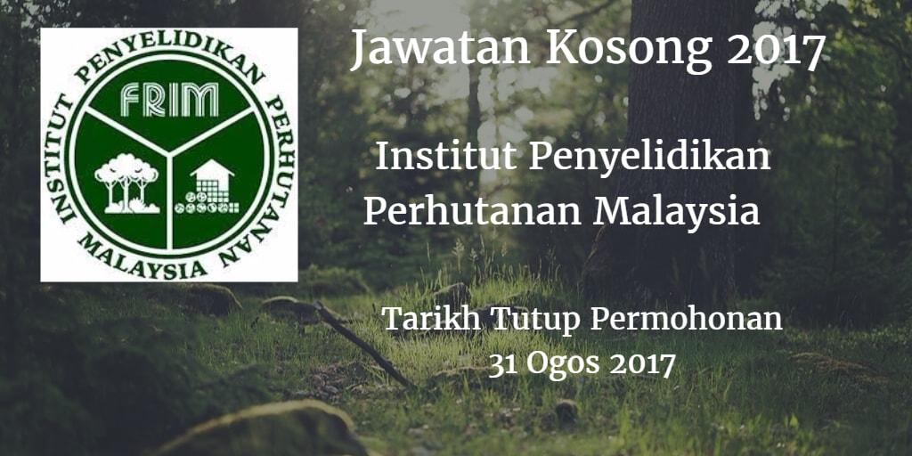 Jawatan Kosong FRIM 31 Ogos 2017