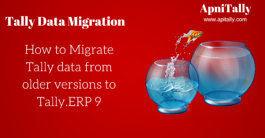 ApniTally: Tally Data Migration Revisited: How to migrate Tally data from older versions of Tally to Tally ERP 9