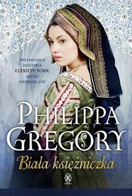 """Biała róża Yorków. """"Biała księżniczka"""" Philippa Gregory"""