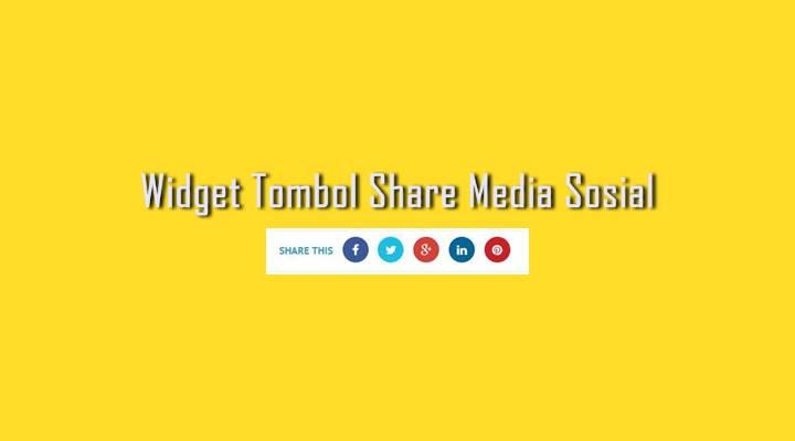 Cara Membuat Widget Tombol Share Media Sosial Beranimasi di Blogger - Menggunakan CSS