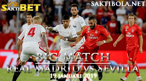 Prediksi Sakti Taruhan bola Real Madrid vs Sevilla 19 JANUARI 2019
