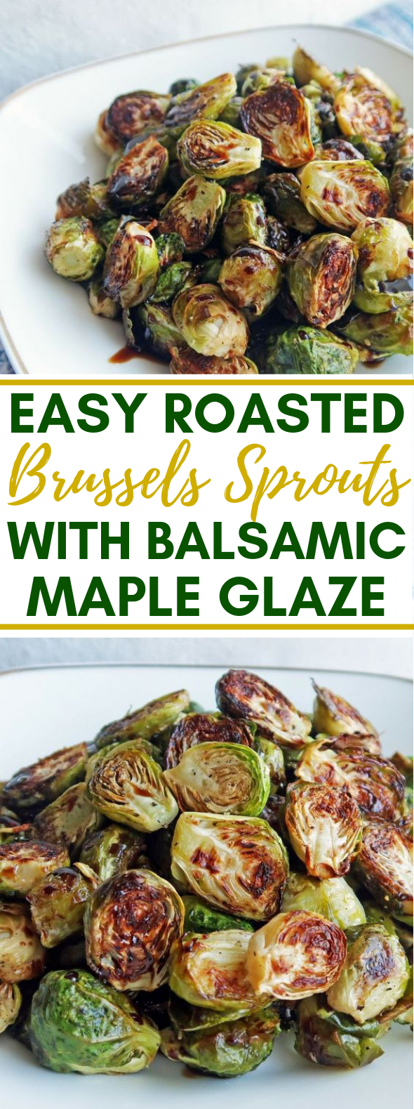 ROASTED BRUSSELS SPROUTS WITH BALSAMIC-MAPLE GLAZE #vegetarian #delicious