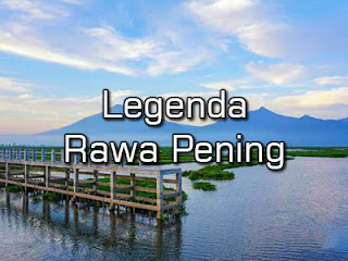 Legenda Rawa Pening Ilmu Hexa Cerita Rakyat Indonesia