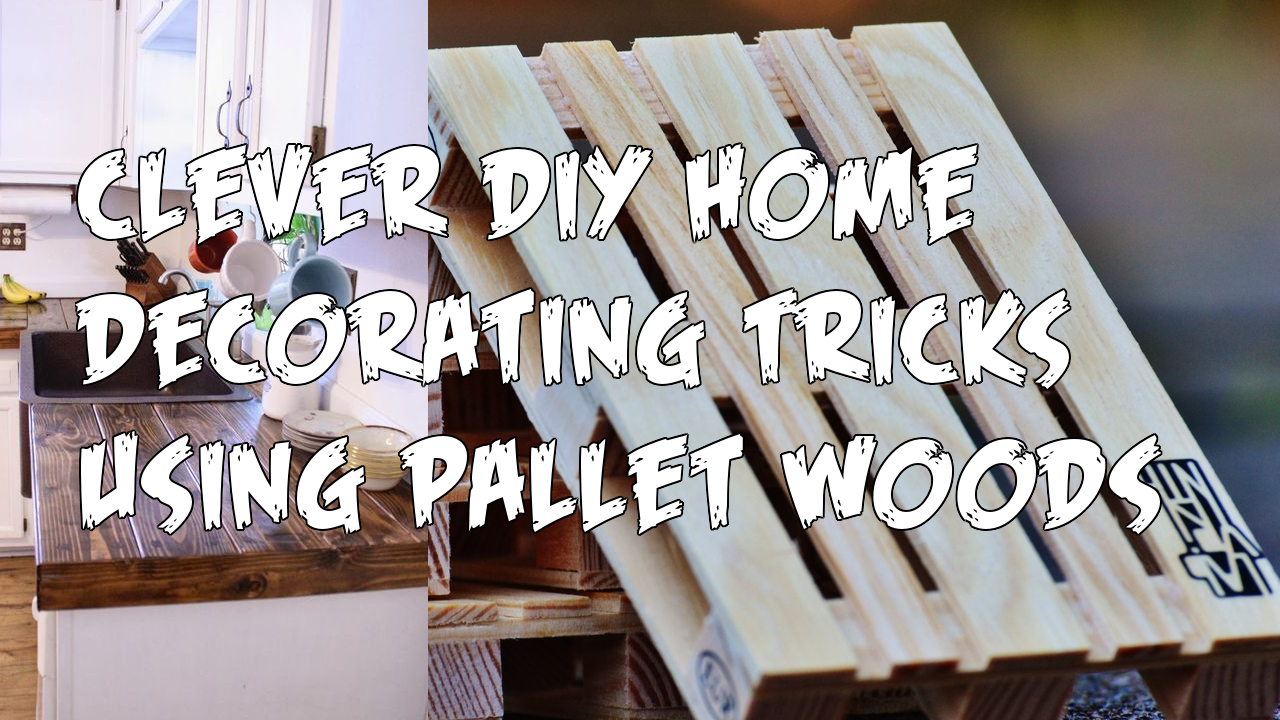 Clever DIY Home Decorating Tricks Using Pallet Woods