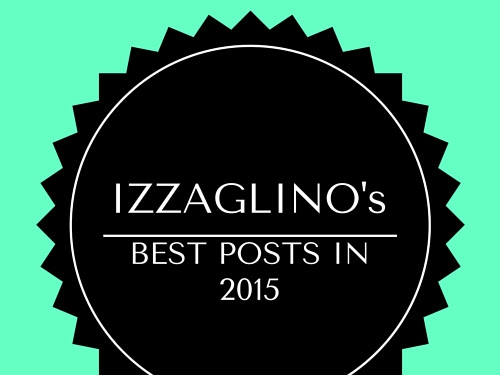 A Round Up of IzzaGlino's Best Posts in 2015