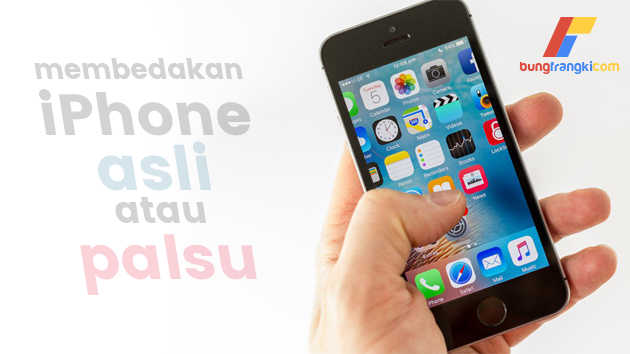 7 Cara Membedakan iPhone Asli atau Palsu