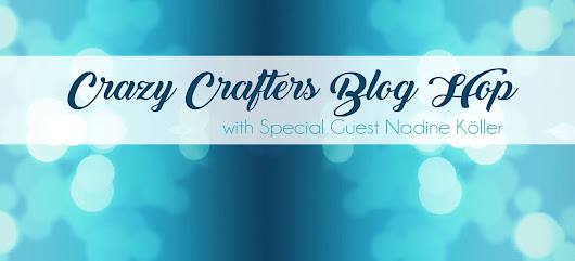 Crazy Crafters Blog Hop with Nadine Köller