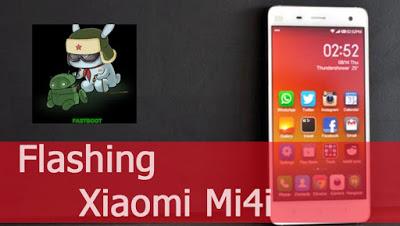How to Flashing the ROM Xiaomi Mi4i via Fastboot Easily