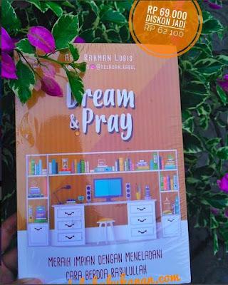 buku Dream and Pray karya Arif Rahman Lubis Teladan Rasul
