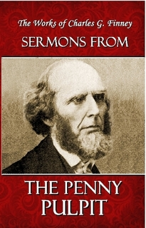 Charles G. Finney-Sermons From The Penny Pulpit-