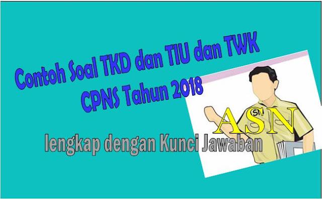 Kumpulan Soal CPNS TKD TIU dan TWK Plus Kunci Jawaban