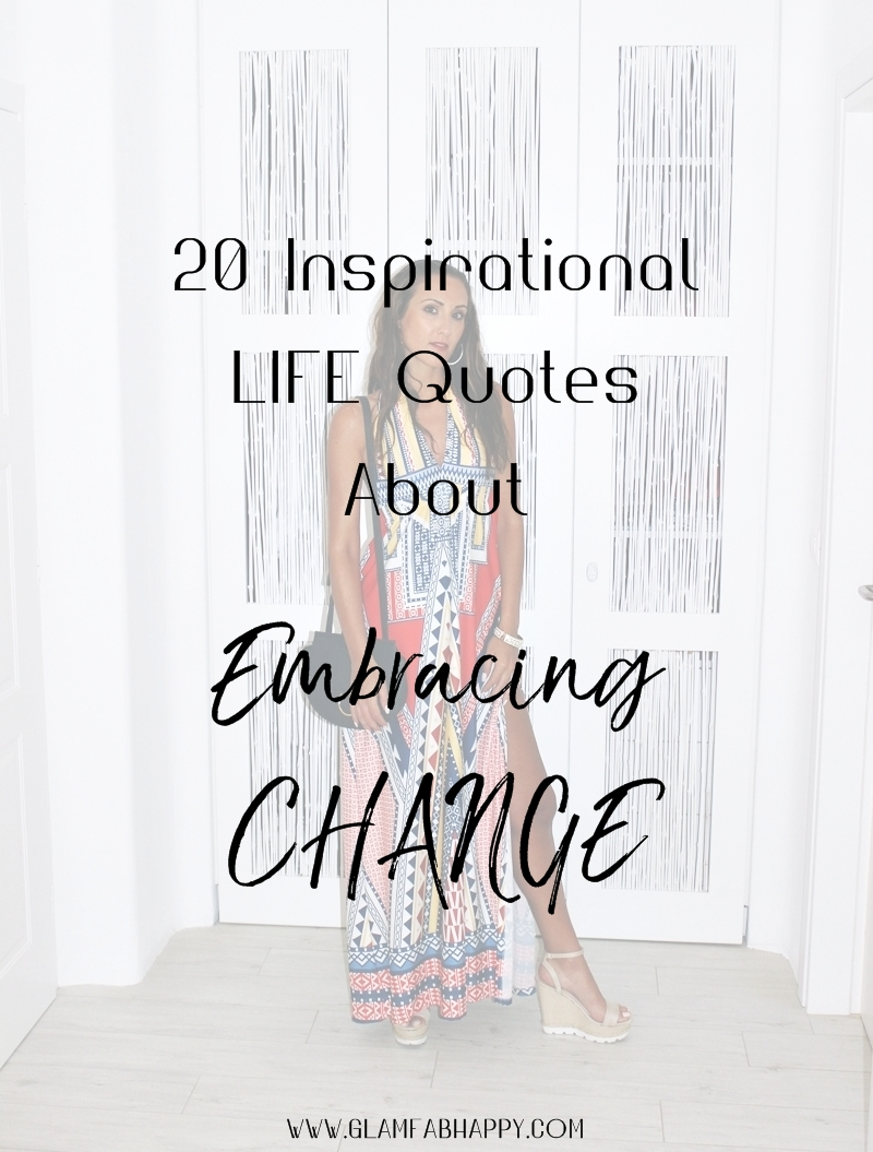 20 Inspirational Life Quotes about Embracing CHANGE